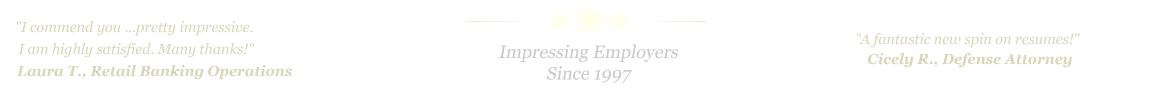 Pasadena Resume Service... IMPRESSING EMPLOYERS SINCE 1997!